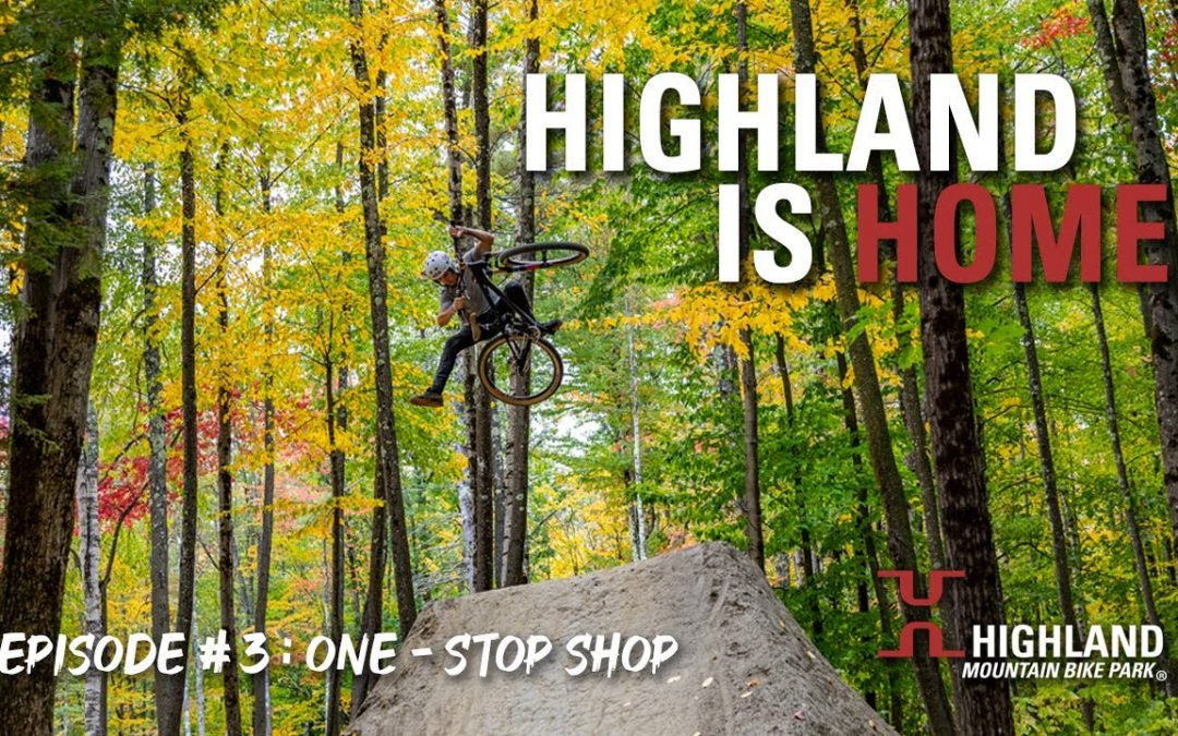 Highland Is Home | Episode 3: One-Stop Shop