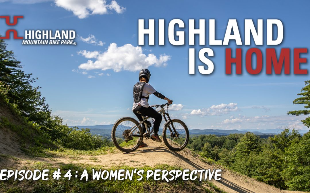 Highland Is Home | Episode 4: A Women's Perspective